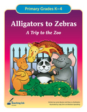 Alligators to Zebras (Grades K-4) by Teaching Ink