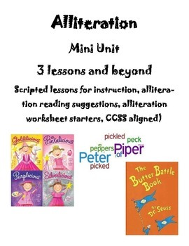 Alliteration Mini Unit (CCSS aligned, 3 scripted Lessons and more)
