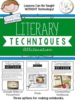 Alliteration: Teaching Literary Techniques Using Interactive Notebooks