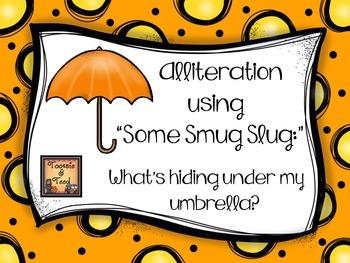 "Alliteration Using ""Some Smug Slug:"" What's Hiding Under My Umbrella?"