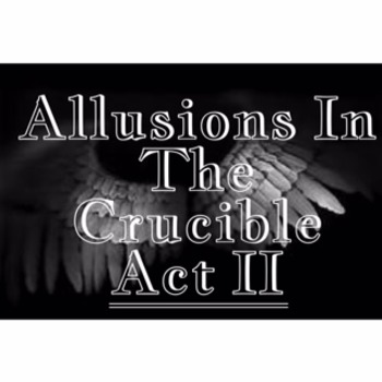 Allusions in The Crucible Act II
