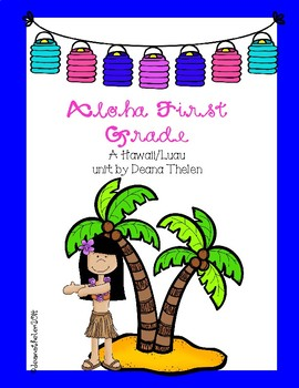 Aloha First Grade Hawaiian Luau Activities by Deana Thelen ...