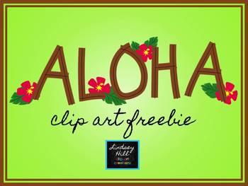 Aloha with Flowers CLIP ART FREEBIE!