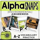 Alpha Snaps: A-Z Environmental Awareness Vocabulary