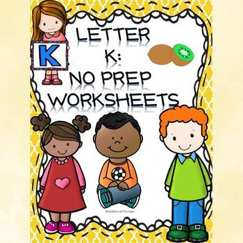 Alphabet Letter of the Week: Letter K (No Prep Worksheets)