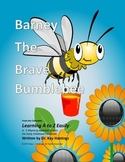 Letter B: Barney the Brave Bumblebee