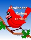 Letter C: Caroline the Curious Cardinal