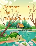 Letter T rhyming– Terrance the Ticklish Turtle