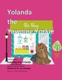 Letter Y: Yolanda the Yawning Yorkie