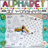 Preschool Worksheets: Alphabet Letter Dot Marker Activities