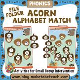 Alphabet - Acorn Themed File Folder Alphabet Match