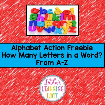 Alphabet Action Freebie: How Many Letters Are in a Word? From A-Z