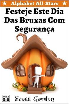 Alphabet All-Stars: Festeje Este Dia Das Bruxas Com Segurança (Portuguese Ed.)