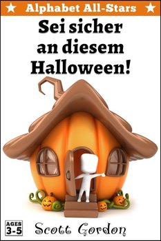 Alphabet All-Stars: Sei sicher an diesem Halloween (German Edition)