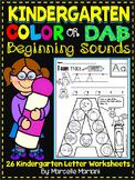 Alphabet BEGINNING SOUNDS Worksheets-Color or Dab -KINDERGARTEN