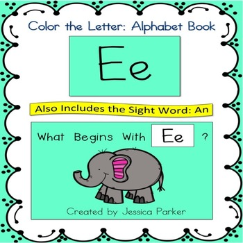 "Alphabet Book for Letter E: ""Color the Letter"" Alphabet Bo"