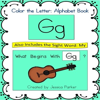 """Alphabet Book for Letter G: """"Color the Letter"""" Alphabet Book - Sight Word MY!"""
