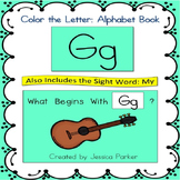 "Alphabet Book for Letter G: ""Color the Letter"" Alphabet Book - Sight Word MY!"