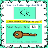 "Alphabet Book for Letter K: ""Color the Letter"" Alphabet Book - Sight Word A!"