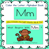 "Alphabet Book for Letter M: ""Color the Letter"" Alphabet Book - Sight Words, Too!"
