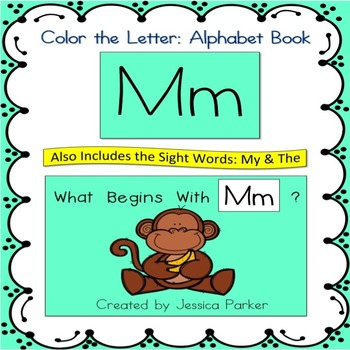 """Alphabet Book for Letter M: """"Color the Letter"""" Alphabet Book - Sight Words, Too!"""