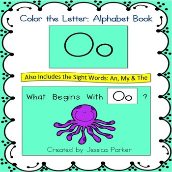 """Alphabet Book for Letter O: """"Color the Letter"""" Alphabet Book - Sight Words, Too!"""