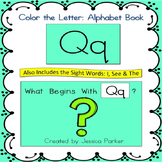 "Alphabet Book for Letter Q: ""Color the Letter"" Alphabet Book - Sight Words, Too!"