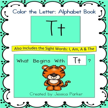 """Alphabet Book for Letter T: """"Color the Letter"""" Alphabet Book - Sight Words, Too!"""