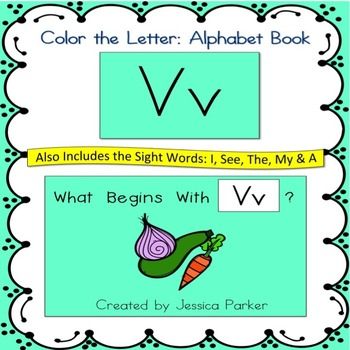 "Alphabet Book for Letter V: ""Color the Letter"" Alphabet Book - Sight Words, Too!"