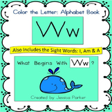"Alphabet Book for Letter W: ""Color the Letter"" Alphabet Book - Sight Words, Too!"
