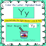 "Alphabet Book for Letter Y: ""Color the Letter"" Alphabet Book - Sight Words, Too!"