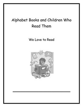 Alphabet Books and Children Who Read Them Week 3: We Love to Read