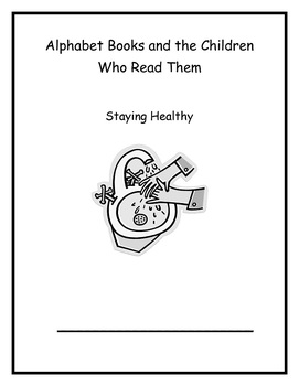 Alphabet Books and Children Who Read Them Week 1 Staying Healthy