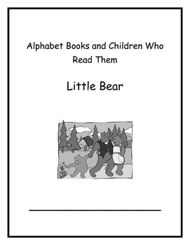 Alphabet Books and Children Who Read Them Week 6: Little Bear Books CC Lessons