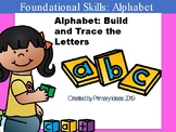 Alphabet: Build and Trace the Letters