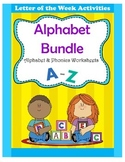 Alphabet Bundle / Alphabet & Phonics Worksheets / Letter of the Week Activities