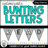 Bulletin Board Letters - Editable - Grey Bunting