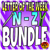Alphabet Letter Of The Week Bundle, Letters N to Z, Literacy Centers