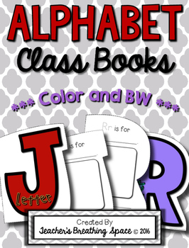 Alphabet Books --- Class Books for Every Letter of the Alphabet