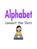 Alphabet Connect the Dots Packet: Letter Recognition and A