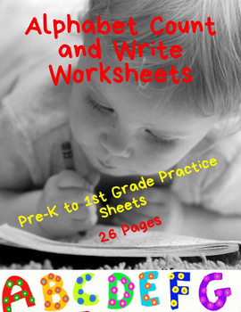 Alphabet Count and Write Worksheets - Pre-K to 1st Grade Practice Sheets