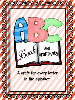 Alphabet Craftivity - A Craft for Every Letter!