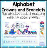 Alphabet Crowns / Hats, Bracelets, Cards and A Write the Room.