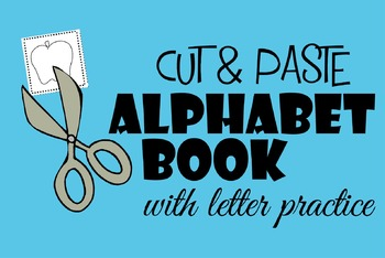 Alphabet Cut & Paste Book with Letter Practice
