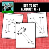 Dot to Dot / Connect the Dots Alphabet LETTERS N - Z