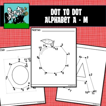 Dot to Dot / Connect the Dots Alphabet LETTERS A - M