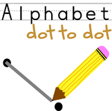 Alphabet Dot to Dot (Preschool / Kindergarten)