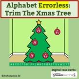 Alphabet ERRORLESS: Trim The Xmas Tree   BOOM Cards   Digi