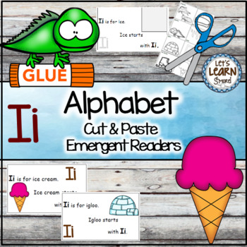 Letter I Alphabet Emergent Reader and Cut and Paste Activities Reader