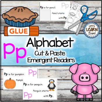 Letter P Alphabet Emergent Reader and Cut and Paste Activi